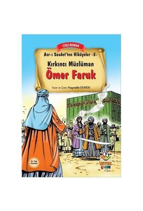 Asr-I Saadet'Ten Hikayeler 3: Kırkıncı Müslüman Ömer Faruk-Hayreddin Ekmen