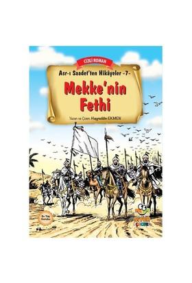 Asr-I Saadet'Ten Hikayeler 7: Mekke'Nin Fethi-Hayreddin Ekmen