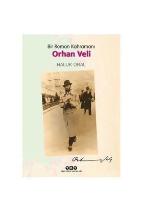 Bir Roman Kahramanı Orhan Veli-Haluk Oral