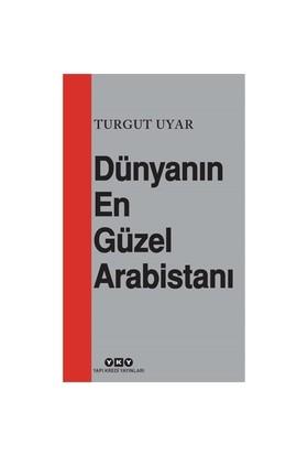 Dünyanın En Güzel Arabistanı - Turgut Uyar