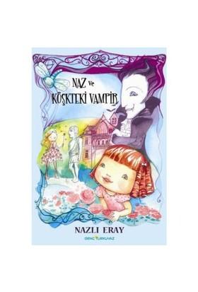 Naz Ve Köşkteki Vampir-Nazlı Eray