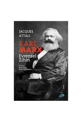 Karl Marx - Evrensel Zihin-Jacques Attali