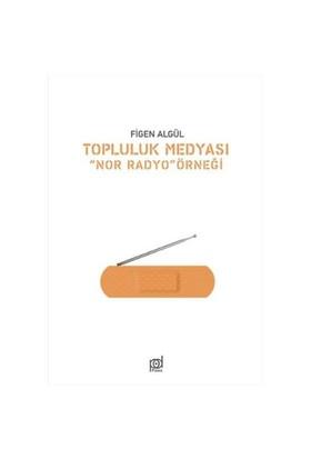 Topluluk Medyası Nor Radyo Örneği-Figen Algül