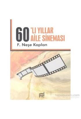 60'Lı Yıllar Aile Sineması-F. Neşe Kaplan