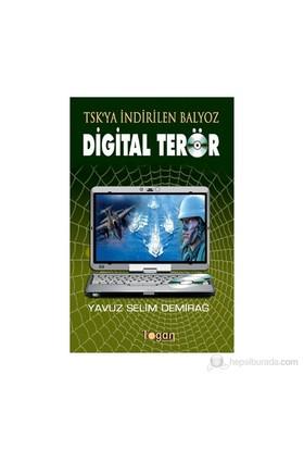 Digital Terör-Yavuz Selim Demirağ