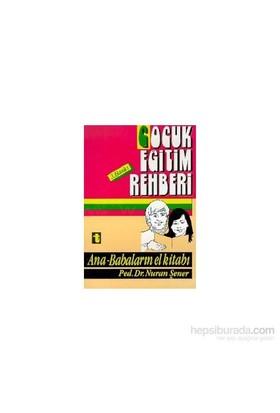 Çocuk Eğitim Rehberiana-Babaların El Kitabı-Nuran Şener