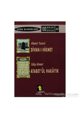 Ahmet Yesevi Ve Divan-I Hikmet / Edip Ahmet Ve Atabetül Hakayık-Kolektif