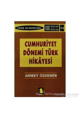 Cumhuriyet Dönemi Türk Hikayesi-Ahmet Özdemir