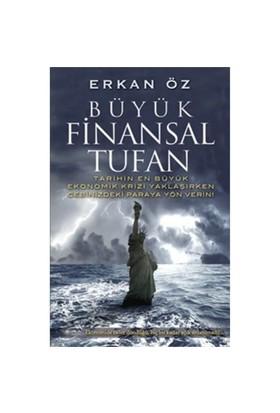 Büyük Finansal Tufan - Erkan Öz