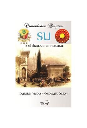 Osmanlı'Dan Bugüne Su Politikaları Ve Hukuku-Dursun Yıldız