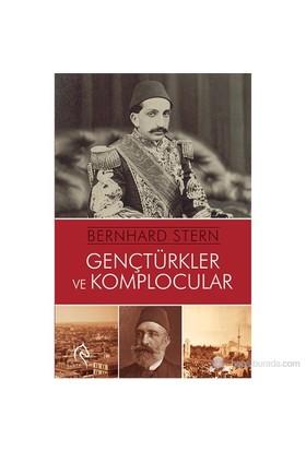 Genç Türkler Ve Komplocular-Bernhard Stern