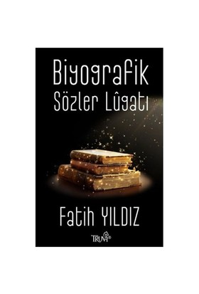 Biyografik Sözler Lugatı-Fatih Yıldız