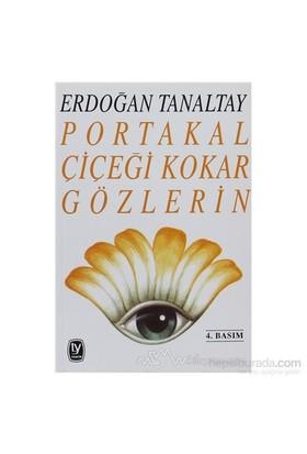 Portakal Çiçeği Kokar Gözlerin-Erdoğan Tanaltay