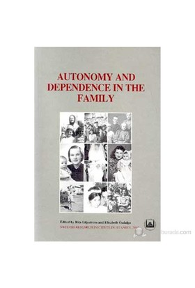 Autonomy And Dependence In The Family Turkey And Sweden In Critical Perspective-Elisabeth Özdalga