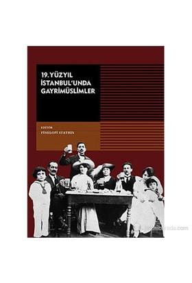 19. Yüzyıl İstanbul'Unda Gayrimüslimler ( İ Parusia Ton Ethnikon Mionotiton Stin Konstantinupoli To-Kolektif