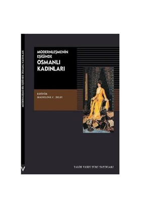 Modernleşmenin Eşiğinde Osmanlı Kadınları