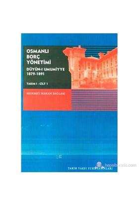 Osmanlı Borç Yönetimi Düyün-ı Umumiyye 1879-1891 Takım 1 Cilt 1