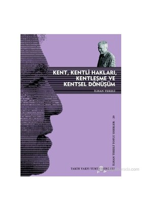 Kent, Kentli Hakları, Kentleşme ve Kentsel Dönüşüm