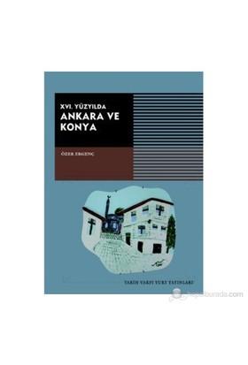 16. Yüzyılda Ankara Ve Konya-Özer Ergenç