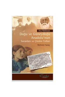 Doğu Ve Güneydoğu Anadolu'nun Sorunları Ve Çözüm Yolları - Mehmet Saray