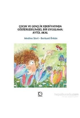 Çocuk Ve Gençlik Edebiyatında Göstergebilimsel Biruygulama Aytül Akal-Berkant Örkün