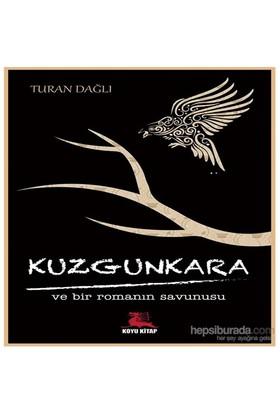 Kuzgun Kara Ve Bir Romanın Savunusu-Turan Dağlı
