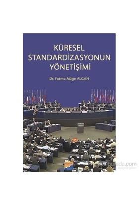 Küresel Standardizasyonun Yönetişimi-Fatma Müge Algan