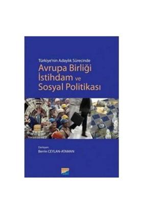 Türkiye'nin Adaylık Sürecinde Avrupa Birliği İstihdam ve Sosyal Politikası