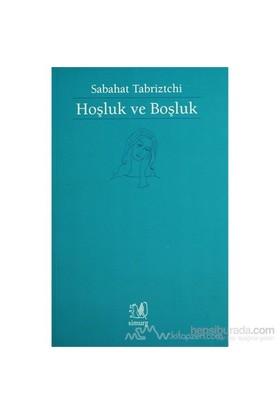 Hoşluk Ve Boşluk-Sabahat Tabriztchi