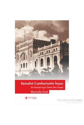 Kemalist Cumhuriyetin İnşası-Mustafa Oral