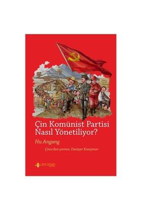 Çin Komünist Partisi Nasıl Yönetiliyor?-Huan Angang