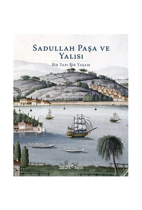 Sadullah Paşa Ve Yalısı / Ciltli