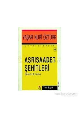Asrı Saadet Şehitleri-Yaşar Nuri Öztürk