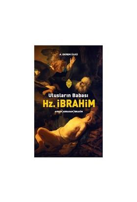 Ulusların Babası Hz. İbrahim-A. Ekrem Ülkü