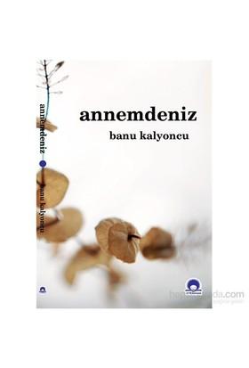 Annemdeniz-Banu Kalyoncu