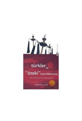 """Türkler Ve """"Öteki""""Leştirdiklerimiz-Hüseyin Dayı"""
