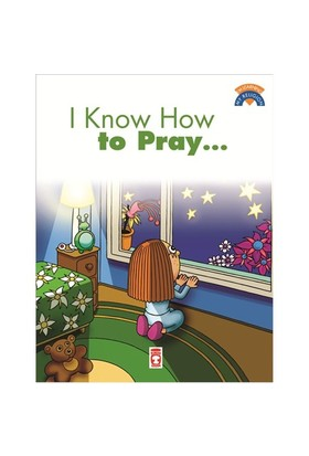 I Know How To Pray
