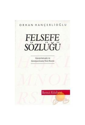Felsefe Sözlüğü - Orhan Hançerlioğlu