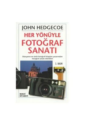 Her Yönüyle Fotoğraf Sanatı-John Hedgecoe