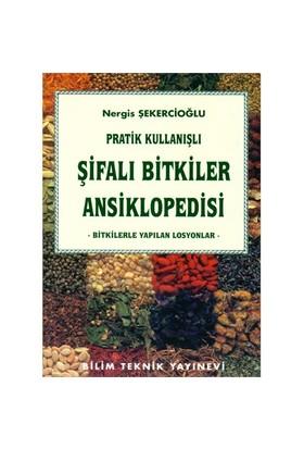 Pratik Kullanışlı Şifalı Bitkiler Ansiklopedisi - Nergis Şekercioğlu