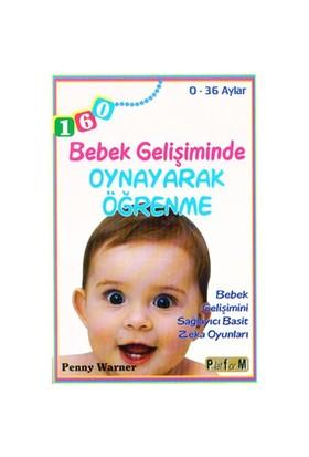 Bebek Gelişiminde Oynayarak Öğrenme - Penny Warner