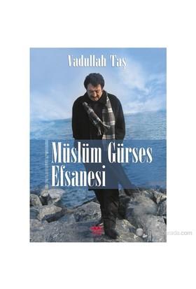 Müslüm Gürses Efsanesi - Vadullah Taş