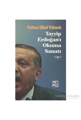 Tayyip Erdoğan I Okuma Sanatı-Fatma Sibel Yüksek