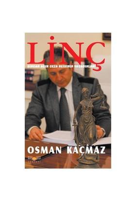 Linç - (Sincan Ağır Ceza Reisinin Yaşadıkları)-Osman Kaçmaz