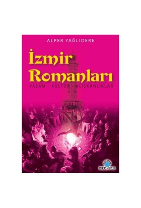 İzmir Romanları / Yaşam - Kültür - Alışkanlıklar