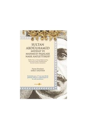 Sultan Abdülhamid Midhat Ve Mahmud Paşaları Nasıl Katlettirdi