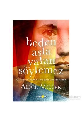 Beden Asla Yalan Söylemez - Alice Miller