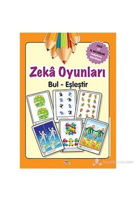 Zeka Oyunları Bul-Eşleştir - Zeka Ve El Becerileri Geliştirme Etkinlikleri-Kolektif