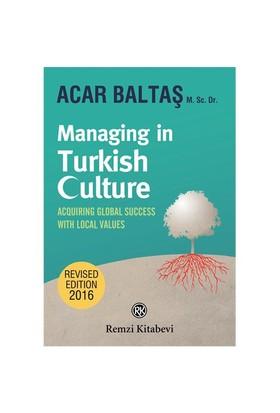 Managing İn Turkish Culture-Acar Baltaş