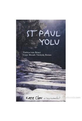 St Paul Yolu : Türkiye'nin İkinci Uzun Mesafe Yürüyüş Rotası - Kate Clow